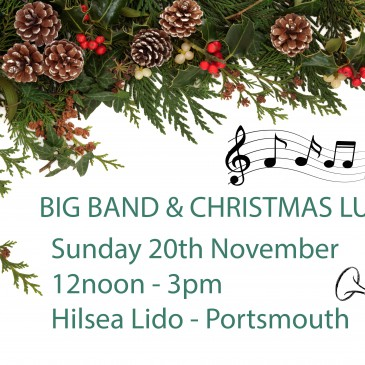 Big Band & Christmas Lunch – 20th Nov 12noon – 3pm
